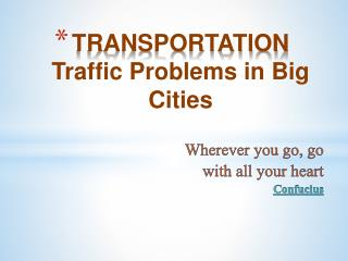 TRANSPORTATION Traffic Problems in Big  Cities