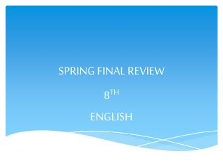 SPRING FINAL REVIEW