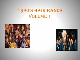 1980's hair bands VOLUME 1