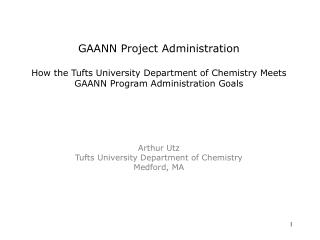 GAANN Project Administration How the Tufts University Department of Chemistry Meets