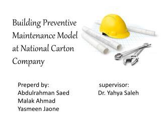 Building Preventive Maintenance Model at National Carton Company