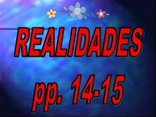 REALIDADES pp. 14-15
