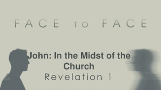 John: In the Midst of the Church R evelation 1
