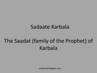 The  Saadat  (family of the Prophet) of Karbala