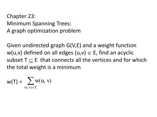 Chapter 23:  Minimum Spanning Trees:  A graph optimization problem