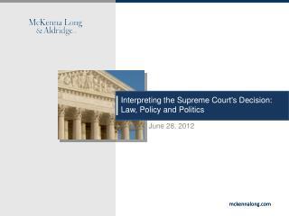 Interpreting the Supreme Court's Decision: Law, Policy and Politics