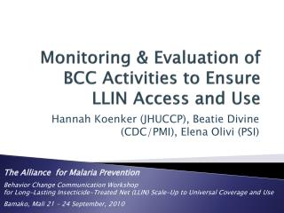 Monitoring & Evaluation of  BCC Activities to Ensure LLIN Access and Use