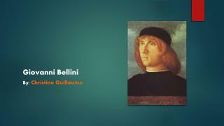 Giovanni Bellini By:  Christine Guillaume