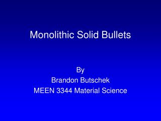 Monolithic Solid Bullets