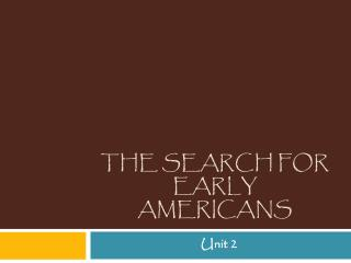 The search for early Americans