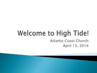 Welcome to High Tide!