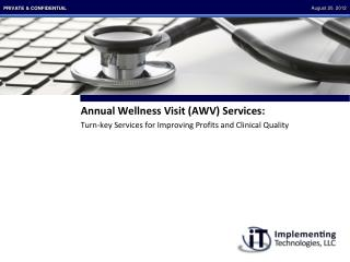 Annual Wellness Visit (AWV)  Services: