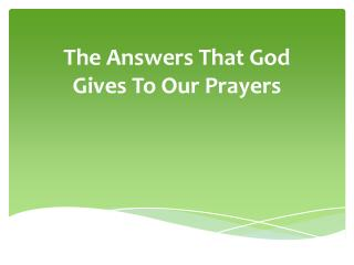 The Answers That God   Gives To Our Prayers