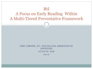 RtI A Focus on Early Reading  Within  A Multi-Tiered Preventative Framework