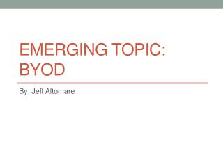 Emerging Topic: BYOD