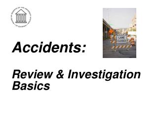 Accidents:  Review & Investigation Basics