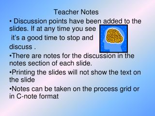 Teacher Notes Discussion points have been added to the slides. If at any time you see