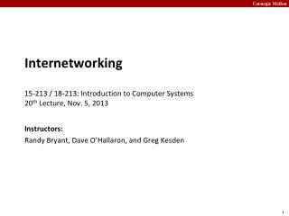 Internetworking 15-213 / 18-213: Introduction to Computer Systems 20 th  Lecture, Nov. 5, 2013