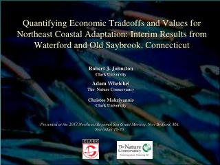 Presented at the  2013 Northeast Regional Sea Grant Meeting, New Bedford, MA.   November 18-20.