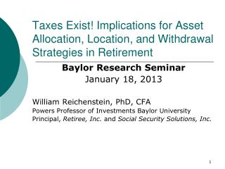 Taxes Exist! Implications for Asset Allocation, Location, and Withdrawal Strategies in Retirement