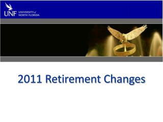 2011 Retirement Changes