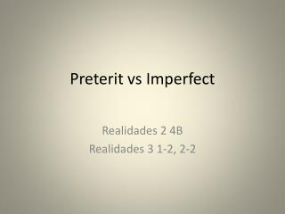 Preterit vs Imperfect
