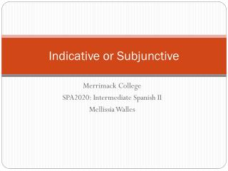 Indicative or Subjunctive