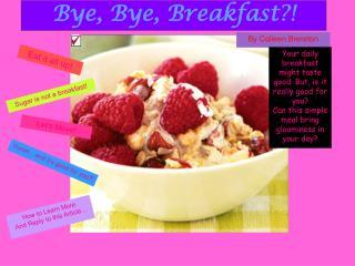 Bye, Bye, Breakfast?!