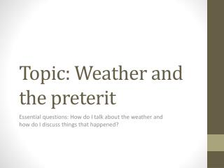 Topic: Weather and the preterit