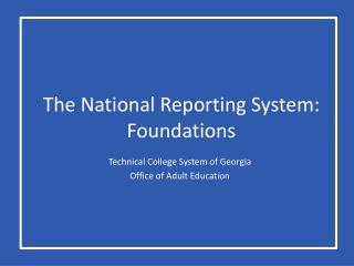 The National Reporting System: Foundations