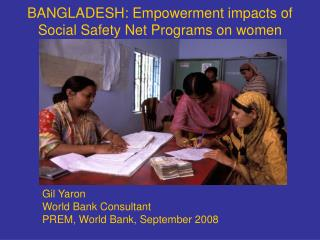 BANGLADESH: Empowerment impacts of Social Safety Net Programs on women