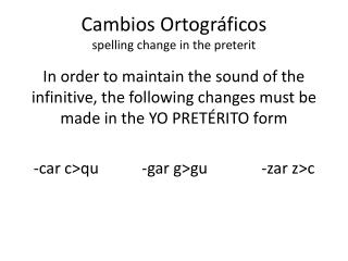 Cambios Ortográficos spelling change in the preterit