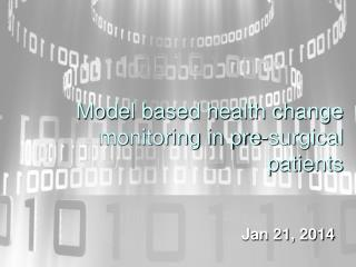 Model based health change monitoring in pre-surgical patients