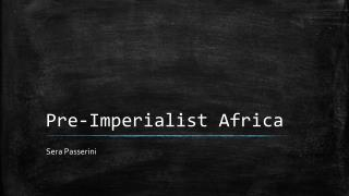 Pre-Imperialist Africa