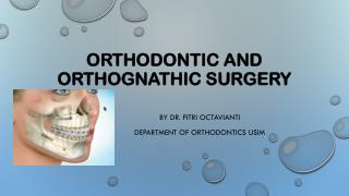 Orthodontic and  Orthognathic  Surgery