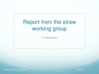 Report from the straw working group