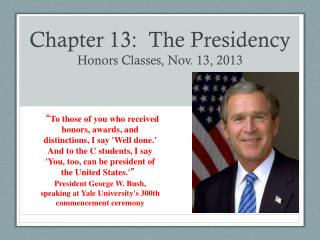 Chapter 13:  The Presidency Honors Classes, Nov. 13, 2013