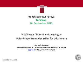 Fróðskaparsetur  Føroya Tórshavn 26. September 2013