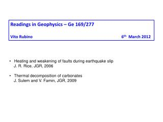 Heating and weakening of faults during earthquake slip      J. R. Rice, JGR, 2006
