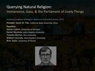 Querying Natural Religion:  Immanence, Gaia, & the Parliament of Lively Things
