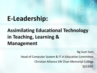 Ng Sum  Sum Head of Computer System & IT in Education Committee