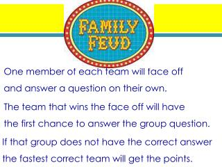 One member of each team will face off and answer a question on their own.
