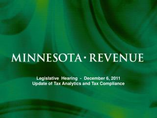 Legislative  Hearing  -  December 6, 2011 Update of Tax Analytics and Tax Compliance