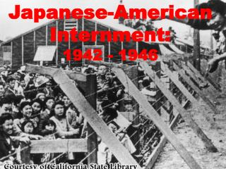 Japanese-American Internment:  1942 - 1946