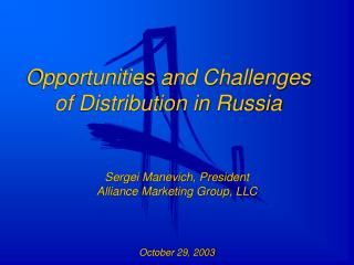 Sergei Manevich, President Alliance Marketing Group, LLC   October 29, 2003