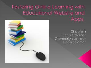 Fostering Online Learning with Educational Website and Apps.