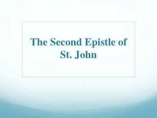The  Second Epistle  o f  St. John