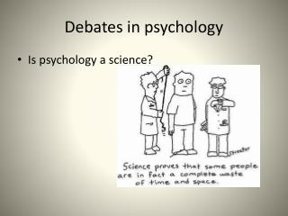 Debates in psychology