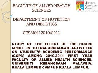 FACULTY OF ALLIED HEALTH SCIENCES DEPARTMENT OF NUTRITION AND DIETETICS SESSION 2010/2011