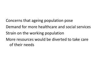 Concerns that ageing population pose Demand for more healthcare and social services